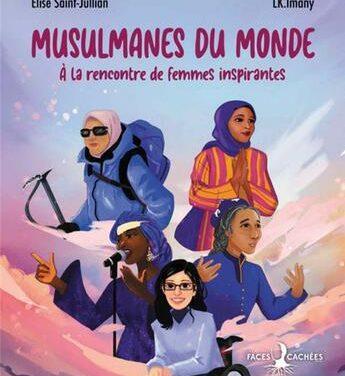 Musulmanes du monde à la rencontre de femmes inspirantes
