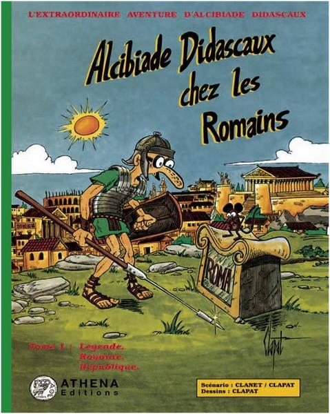 Alcibiade Didascaux chez les Romains – Tome 1