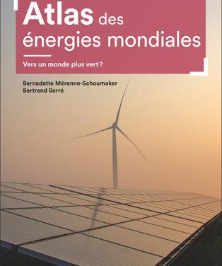 Atlas des énergies mondiales – Vers un monde plus vert ?