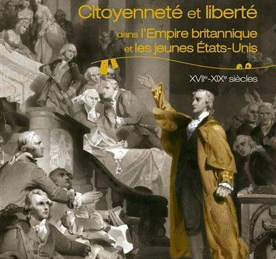 Citoyenneté et liberté dans l'Empire britannique et les jeunes États-Unis, XVIIe-XIXe siècles