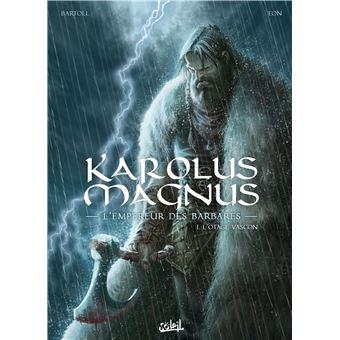 Karolus Magnus – L'empereur des barbares – Tome 1 : L'otage vascon