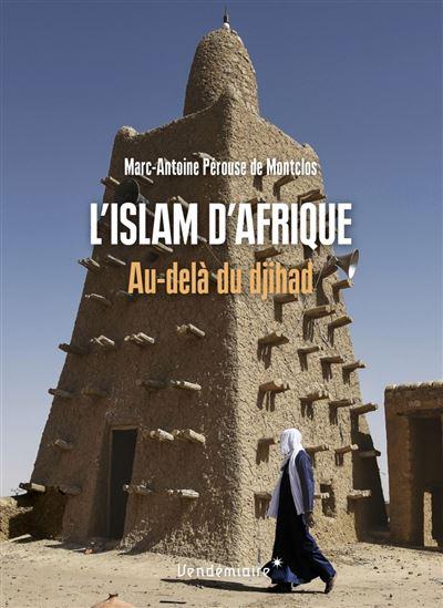 L'islam d'Afrique au-delà du djihad