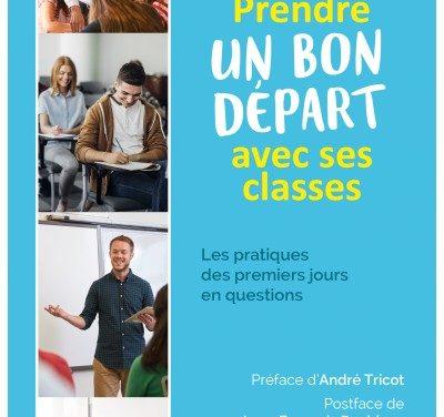 Prendre un bon départ avec ses classes : les pratiques des premiers jours en questions