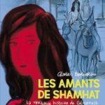 Les Amants de Shamhat – la véritable histoire de Gilgamesh