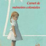 Carnet de mémoires coloniales