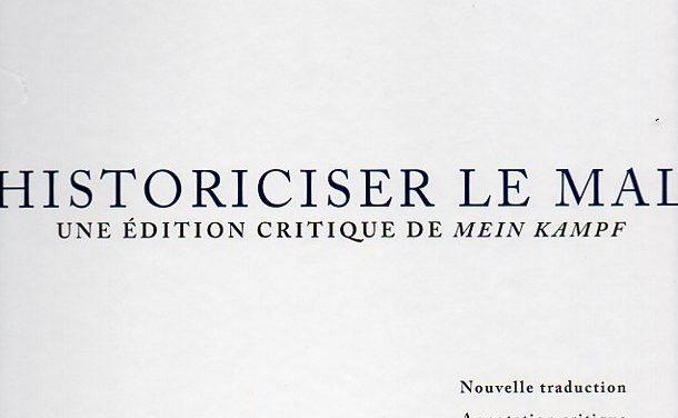 Historiciser le Mal. Une édition critique de Mein Kampf
