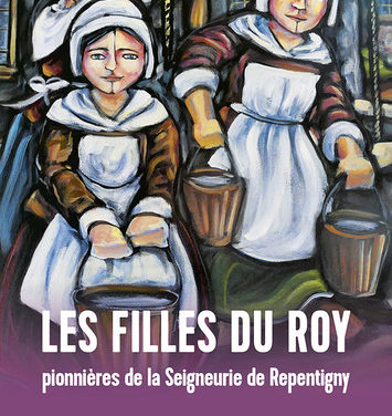 Les Filles du Roy, pionnières de la Seigneurie de Repentigny