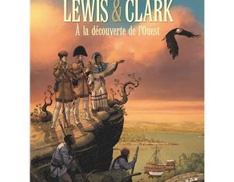 couverture Lewis & Clark À la découverte de l'Ouest - cartonné - Philippe Thirault, Sandro -
