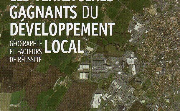 Les territoires gagnants du développement local – Géographie et facteurs de réussite