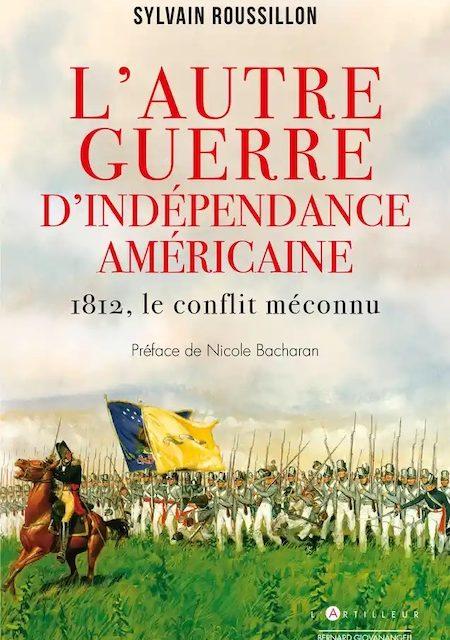L'autre guerre d'indépendance – 1812, le conflit méconnu
