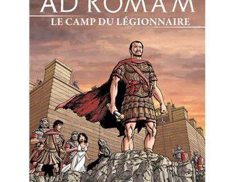 couverture Ad Romam - Le camp du légionnaire