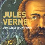Jules Verne – Aux sources de l'imaginaire