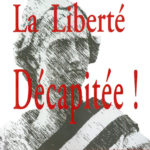 La liberté décapitée !