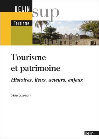 Patrimoine Et Tourisme Histoires Lieux Acteurs Enjeux border=
