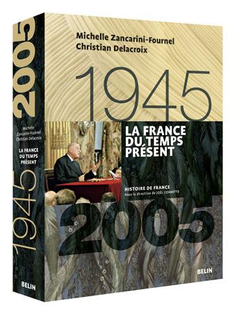 La France Du Temps Present 1945 2005 La Cliotheque