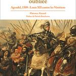 La bataille oubliée. Agnadel, 1509 : Louis XII contre les Vénitiens