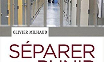 Séparer et punir. Une géographie des prisons françaises.