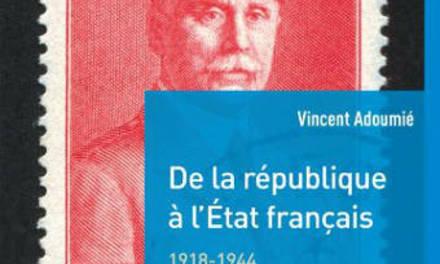 De la république à l'Etat français (1918-1944) (2e édition revue et augmentée)