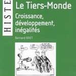 Le Tiers-Monde. Croissance, développement, inégalités. B. Bret