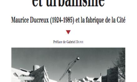 Catholicisme social et urbanisme. Maurice Ducreux (1924-1985) et la fabrique de la Cité.