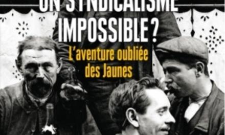 Un syndicalisme impossible ? L'aventure oubliée des Jaunes
