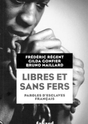 Libres et sans fers. Paroles d'esclaves français