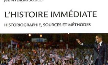 L'Histoire immédiate – Historiographie, Sources et Méthodes