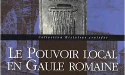 Le Pouvoir local en Gaule Romaine