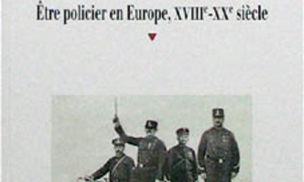 Métiers de police, être policier en Europe, XVIIIe-XXe siècle