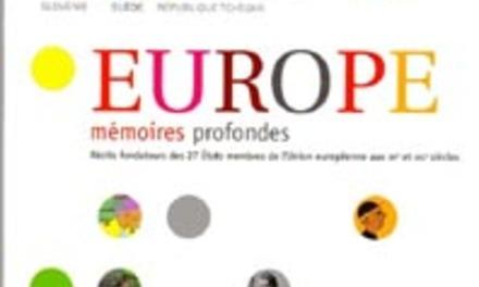 Europe. Mémoires profondes : récits fondateurs des 27 états membres de l'Union européenne aux XXème et XXIème siècles