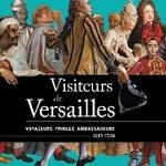 Visiteurs de Versailles, voyageurs, princes, ambassadeurs (1682-1789)